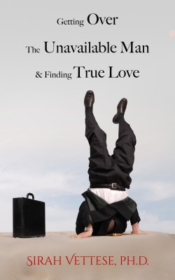 Getting Over the Unavailable Man and Finding True Love