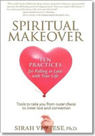 Spiritual Makeover - Ten Practices for Falling in Love with Your Life